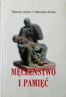 Męczeństwo i Pamięć - Tadeusz Obara, Stanisław Durlej