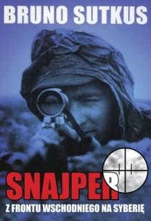 Snajper - z frontu wschodniego na Syberię - Bruno Sutkus