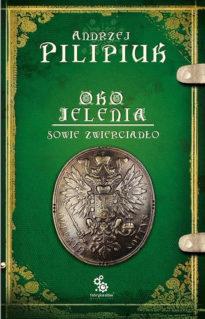 Oko Jelenia - Sowie Zwierciadło - Andrzej Pilipiuk