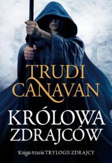 Królowa Zdrajców - Trudi Canavan