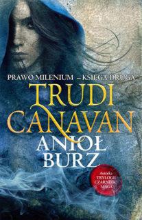 Anioł Burz - Prawo Milenium - Trudi Canavan
