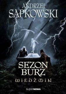Wiedźmin Sezon Burz - Andrzej Sapkowski