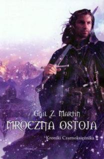 Mroczna Ostoja - Kroniki Czarnoksiężnika - Gail Z. Martin