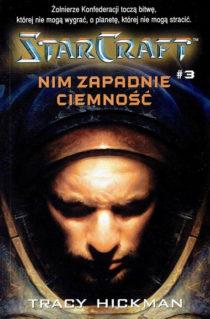 StarCraft. Nim zapadnie ciemność - Tracy Hickman