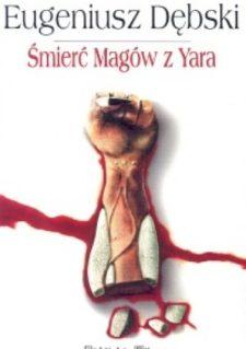 Śmierć Magów z Yara - Eugeniusz Dębski
